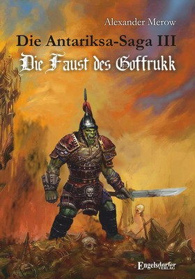 Die Antariksa-Saga III - Die Faust des Goffrukk