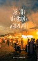 Irmela Hauffe: Der Duft der großen weiten Welt