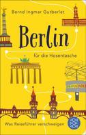 Bernd Ingmar Gutberlet: Berlin für die Hosentasche ★★★