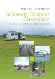 Schleswig-Holsteins Ostseeküste - Ein Mosaik aus Stränden, Wäldern und Seen