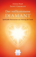 Christine Woydt: Saint Germain Der vollkommene Diamant ★★★★