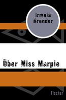 Irmela Brender: Über Miss Marple ★★★★