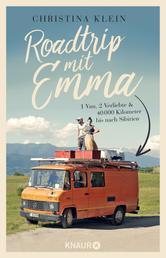 Roadtrip mit Emma - 1 Van, 2 Verliebte und 40.000 Kilometer bis ins tiefste Sibirien
