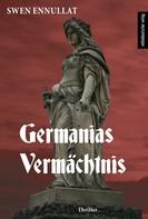 Swen Ennullat: Germanias Vermächtnis