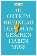HP Mayer: 111 Orte im Rheingau, die man gesehen haben muss ★★★