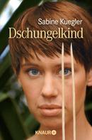 Sabine Kuegler: Dschungelkind ★★★★★