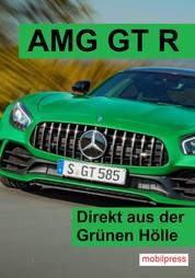 AMG GT R - Direkt aus der Grünen Hölle