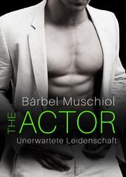 The Actor: Unerwartete Leidenschaft