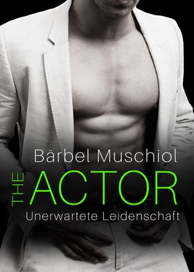 The Actor: Unerwartete Leidenschaft