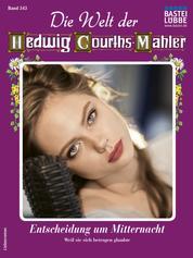 Die Welt der Hedwig Courths-Mahler 543 - Liebesroman - Entscheidung um Mitternacht