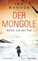 Der Mongole - Kälter als der Tod - Kriminalroman