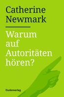 Catherine Newmark: Warum auf Autoritäten hören?