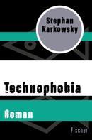 Stephan Karkowsky: Technophobia