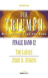 Der Triumph - Finale 12 - Die letzten Tage der Erde