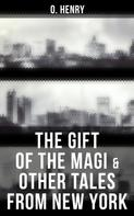 O. Henry: The Gift of the Magi & Other Tales from New York