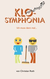 KloSymphonia - Ich muss dann mal ...