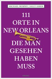 111 Orte in New Orleans, die man gesehen haben muss - Reiseführer