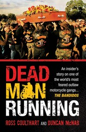 Dead Man Running - An insider's story on one of the world's most feared outlaw motorcycle gangs ... The Bandidos