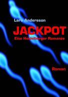 Lars Andersson: Jackpot - eine Heidelberger Romanze