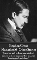 Stephen Crane: Manacled & Other Stories