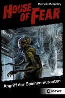Patrick McGinley: House of Fear 3 - Angriff der Spinnenmutanten ★