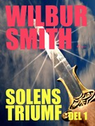 Wilbur Smith: Solens triumf del 1