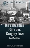 Michael Schäfer: Die seltsamen Fälle des Gregory Low ★★★★★