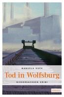 Manuela Kuck: Tod in Wolfsburg ★★★★