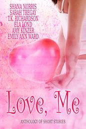 Love, Me - Anthology of Short Stories