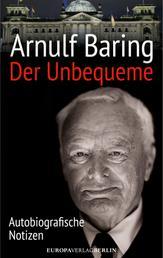 Der Unbequeme - Autobiografische Notizen