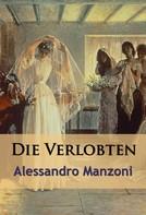 Alessandro Manzoni: Die Verlobten - historischer Roman