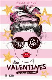 Die Valentines – verdammt berühmt. Happy Girl - Band 1