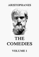 Aristophanes: The Comedies, Vol. 1