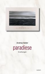 Paradiese - Erzählungen