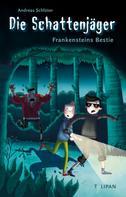 Andreas Schlüter: Die Schattenjäger - Frankensteins Bestie ★★★★