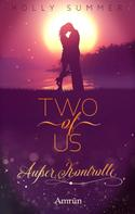 Holly Summer: Two of Us: Außer Kontrolle ★★★