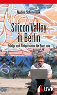 Nadine Schimroszik: Silicon Valley in Berlin ★