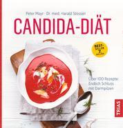 Candida-Diät - Über 100 Rezepte: endlich Schluss mit Darmpilzen