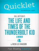 Becki Chiasson: Quicklet on Bill Bryson's The Life and Times of the Thunderbolt Kid - A Memoir (CliffNotes-like Summary)