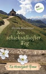 Sein schicksalhafter Weg - Ein Heimatglück-Roman - Band 11