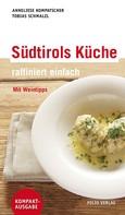 Anneliese Kompatscher: Südtirols Küche - raffiniert einfach ★★★★
