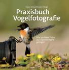 Daan Schoonhoven: Praxisbuch Vogelfotografie