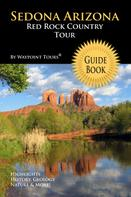 Waypoint Tours: Sedona Arizona Red Rock Country Tour Guide Book (Waypoint Tours Full Color Series)