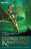 Licia Troisi: Die Drachenkämpferin - Der Talisman der Macht ★★★★