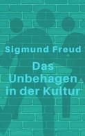 Sigmund Freud: Das Unbehagen in der Kultur