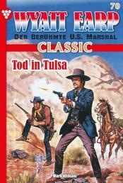 Wyatt Earp Classic 70 – Western - Tod in Tulsa