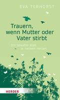 Eva Terhorst: Trauern, wenn Mutter oder Vater stirbt ★★★★