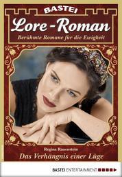 Lore-Roman 29 - Liebesroman - Das Verhängnis einer Lüge