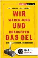 Lisa Seelig: Wir waren jung und brauchten das Gel ★★★★