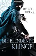 Brent Weeks: Die blendende Klinge ★★★★★